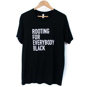 Other - Rooting For Everybody Black   Graphic Tee   L